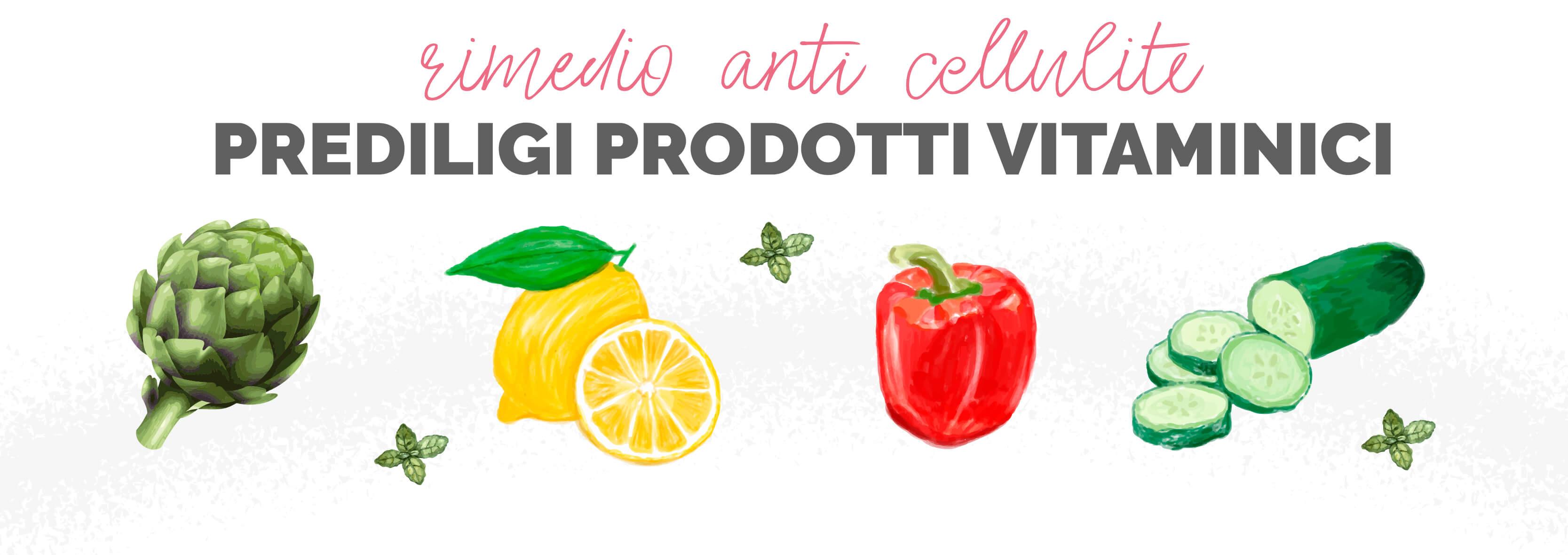 alimentazione e cellulite rimedi anticellulite